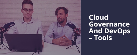 Cloud governance and DevOps: The must-have tools for your journey into the cloud